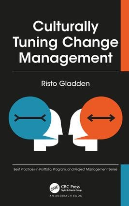 Culturally Tuning Change Management: 1st Edition (Hardback) book cover