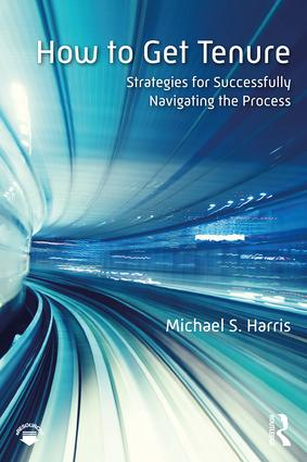 How to Get Tenure: Strategies for Successfully Navigating the Process, 1st Edition (Paperback) book cover