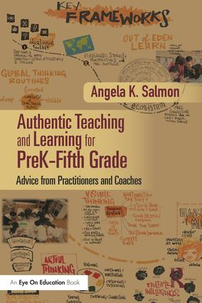 Authentic Teaching and Learning for PreK–Fifth Grade: Advice from Practitioners and Coaches, 1st Edition (Paperback) book cover