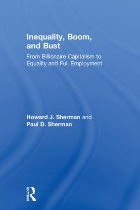 Inequality, Boom, and Bust: From Billionaire Capitalism to Equality and Full Employment book cover