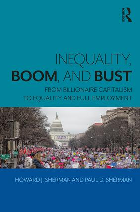 Inequality, Boom, and Bust: From Billionaire Capitalism to Equality and Full Employment (e-Book) book cover