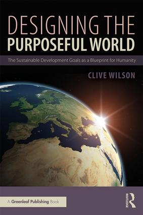 Designing the Purposeful World: The Sustainable Development Goals as a Blueprint for Humanity book cover