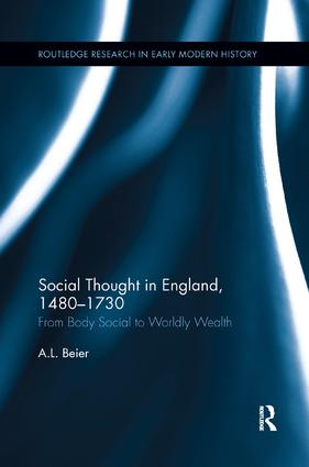 Social Thought in England, 1480-1730: From Body Social to Worldly Wealth, 1st Edition (Paperback) book cover