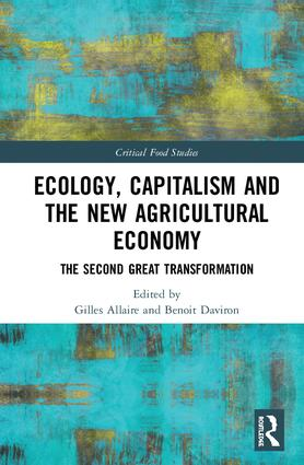 Ecology, Capitalism and the New Agricultural Economy: The Second Great Transformation book cover