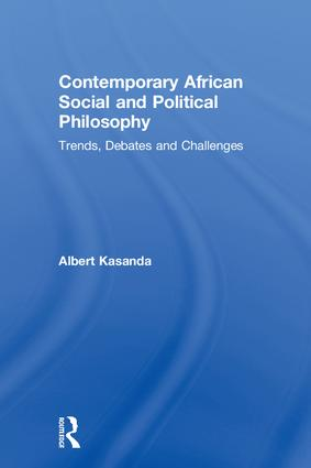 Contemporary African Social and Political Philosophy: Trends, Debates and Challenges, 1st Edition (Hardback) book cover