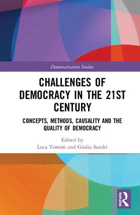 Challenges of Democracy in the 21st Century: Concepts, Methods, Causality and the Quality of Democracy, 1st Edition (Hardback) book cover