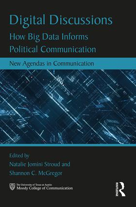Digital Discussions: How Big Data Informs Political Communication book cover