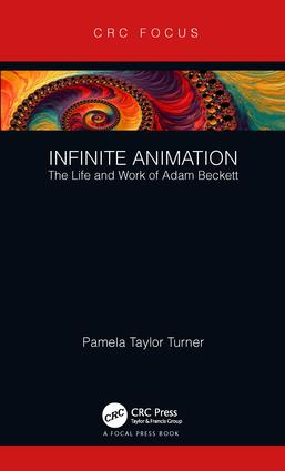 Infinite Animation: The Life and Work of Adam Beckett, 1st Edition (Hardback) book cover