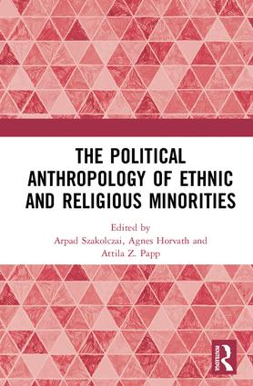 The Political Anthropology of Ethnic and Religious Minorities: 1st Edition (Hardback) book cover