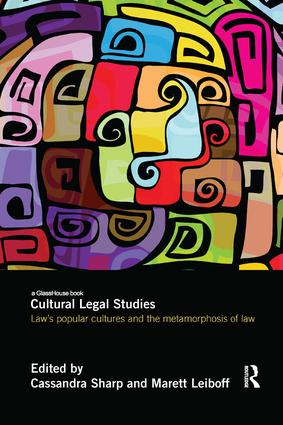 Cultural Legal Studies: Law's Popular Cultures and the Metamorphosis of Law (Paperback) book cover