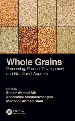 Whole Grains: Processing, Product Development, and Nutritional Aspects, 1st Edition (Hardback) book cover