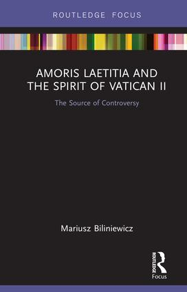 Amoris Laetitia and the spirit of Vatican II: The Source of Controversy book cover
