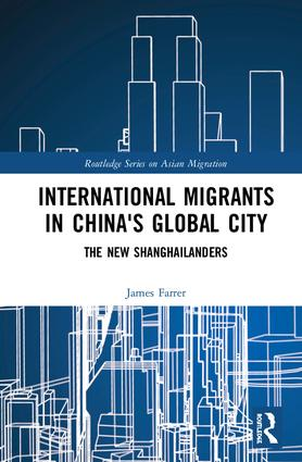 International Migrants in China's Global City: The New Shanghailanders book cover