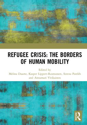 Refugee Crisis: The Borders of Human Mobility: 1st Edition (Hardback) book cover