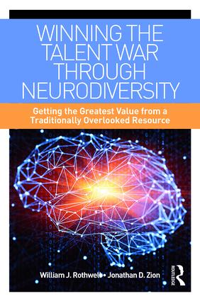 Winning the Talent War through a Neurodiverse Workforce: Getting the Greatest Value from a Traditionally Overlooked Resource book cover
