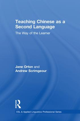 Teaching Chinese as a Second Language: The Way of the Learner, 1st Edition (Hardback) book cover