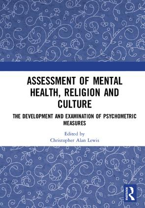 Assessment of Mental Health, Religion and Culture: The Development and Examination of Psychometric Measures, 1st Edition (Hardback) book cover