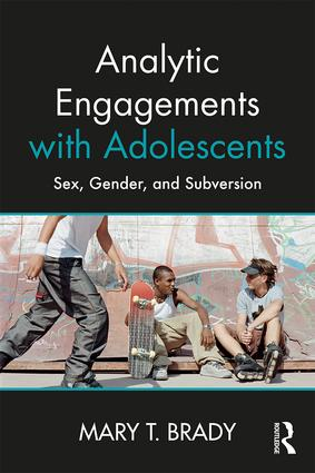 Analytic Engagements with Adolescents: Sex, Gender, and Subversion, 1st Edition (Paperback) book cover