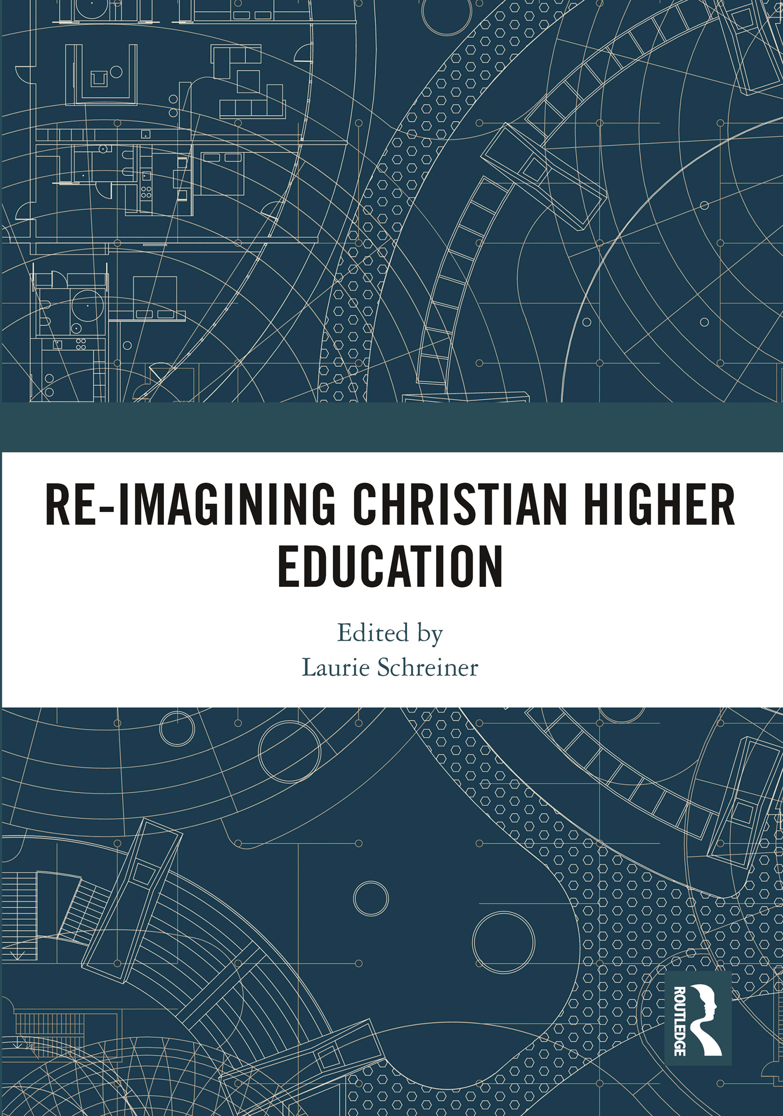Re-Imagining Christian Higher Education: 1st Edition (Hardback) book cover