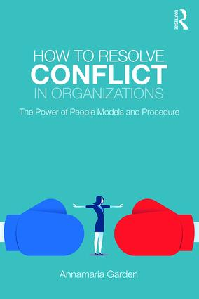 How to Resolve Conflict in Organizations: The Power of People Models and Procedure book cover