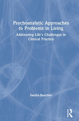 Psychoanalytic Approaches to Problems in Living