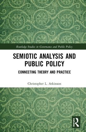 Semiotic Analysis and Public Policy: Connecting Theory and Practice, 1st Edition (Hardback) book cover
