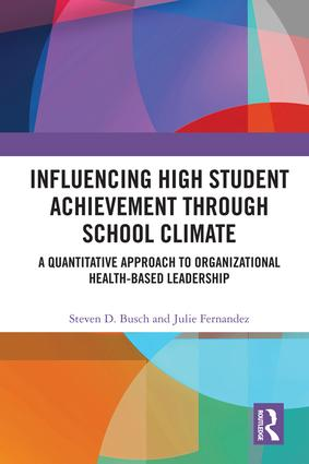Influencing High Student Achievement through School Culture and Climate: A Quantitative Approach to Organizational Health-Based Leadership book cover