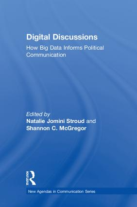 Digital Discussions: How Big Data Informs Political Communication, 1st Edition (Hardback) book cover