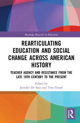 Rearticulating Education and Social Change across American History: Teacher Agency and Resistance from the Late 19th Century to the Present book cover