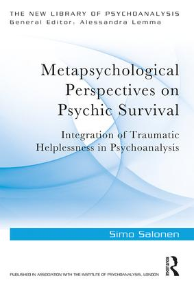 Metapsychological Perspectives on Psychic Survival: Integration of Traumatic Helplessness in Psychoanalysis, 1st Edition (Paperback) book cover