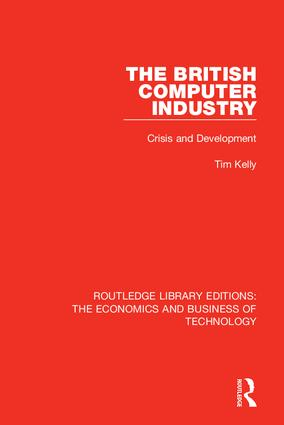 The British Computer Industry: Crisis and Development book cover