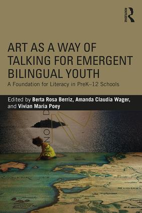 Art as a Way of Talking for Emergent Bilingual Youth: A Foundation for Literacy in PreK-12 Schools, 1st Edition (Paperback) book cover