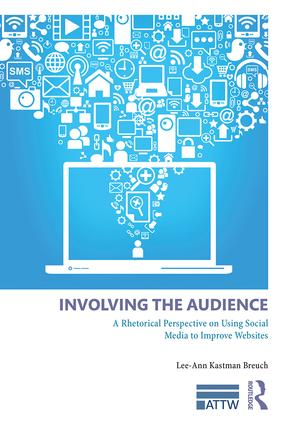 Involving the Audience: A Rhetoric Perspective on Using Social Media to Improve Websites book cover