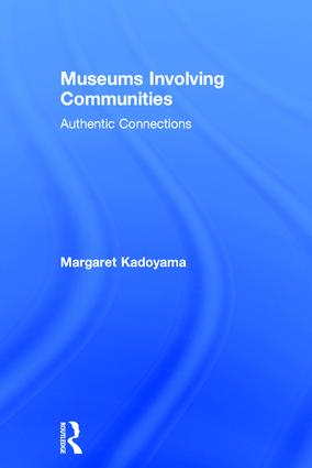 Museums Involving Communities: Authentic Connections, 1st Edition (Hardback) book cover
