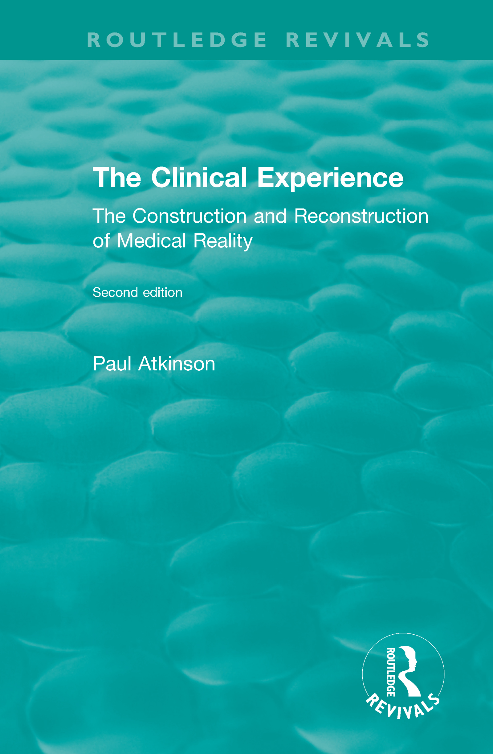 The Clinical Experience, Second edition (1997): The Construction and Reconstrucion of Medical Reality book cover