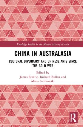 China in Australasia: Cultural Diplomacy and Chinese Arts since the Cold War book cover