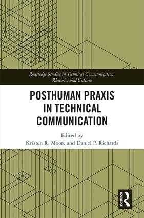 Posthuman Praxis in Technical Communication book cover
