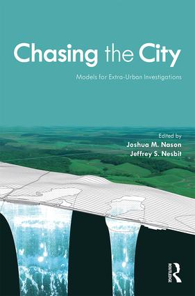 Chasing the City: Models for Extra-Urban Investigations book cover
