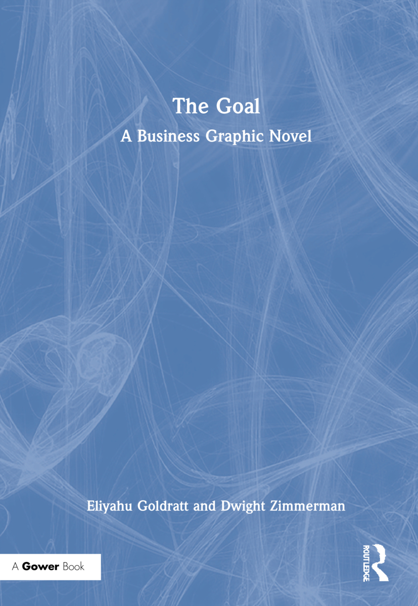 The Goal: A Business Graphic Novel, 1st Edition (Hardback) book cover