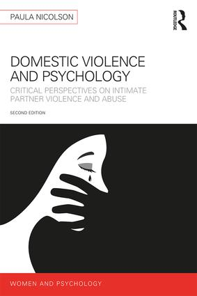 Domestic Violence and Psychology: Critical Perspectives on Intimate Partner Violence and Abuse book cover