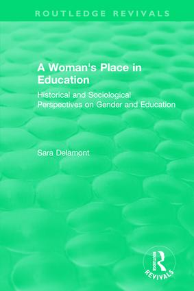 A Woman's Place in Education (1996): Historical and Sociological Perspectives on Gender and Education, 1st Edition (Hardback) book cover