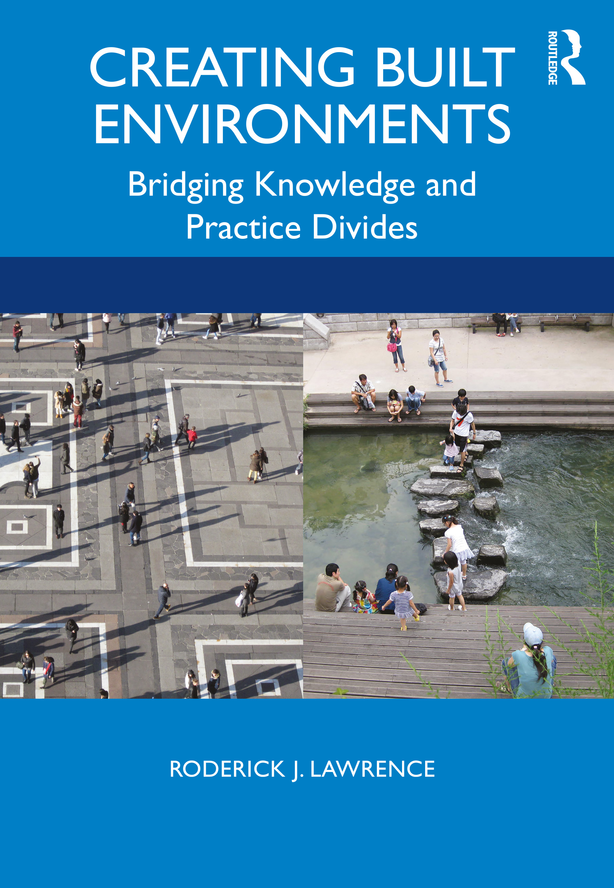Creating Built Environments: Bridging Knowledge and Practice Divides book cover