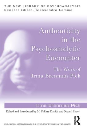 Authenticity in the Psychoanalytic Encounter: The Work of Irma Brenman Pick book cover