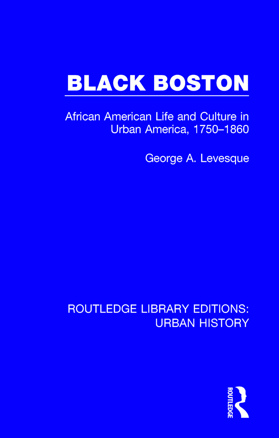 Black Boston: African American Life and Culture in Urban America, 1750-1860 book cover