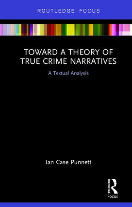 Toward a Theory of True Crime Narratives: A Textual Analysis (Hardback) book cover