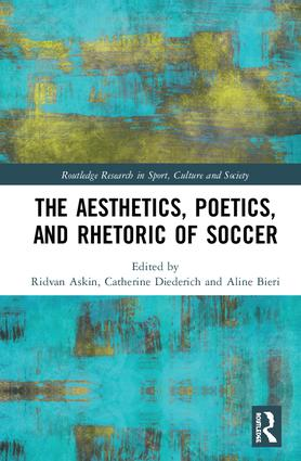 The Aesthetics, Poetics, and Rhetoric of Soccer book cover