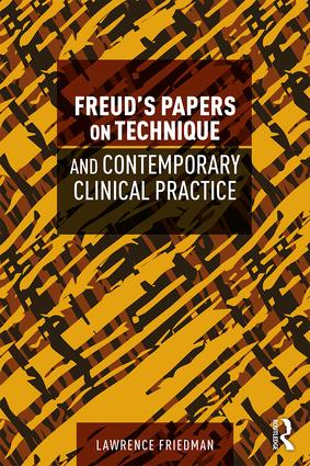Freud's Papers on Technique and Contemporary Clinical Practice