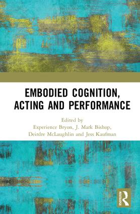Embodied Cognition, Acting and Performance: 1st Edition (Hardback) book cover