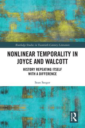 Nonlinear Temporality in Joyce and Walcott: History Repeating Itself with a Difference book cover