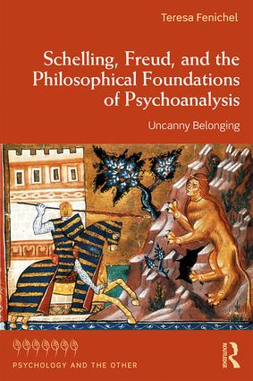 Schelling, Freud, and the Philosophical Foundations of Psychoanalysis: Uncanny Belonging book cover